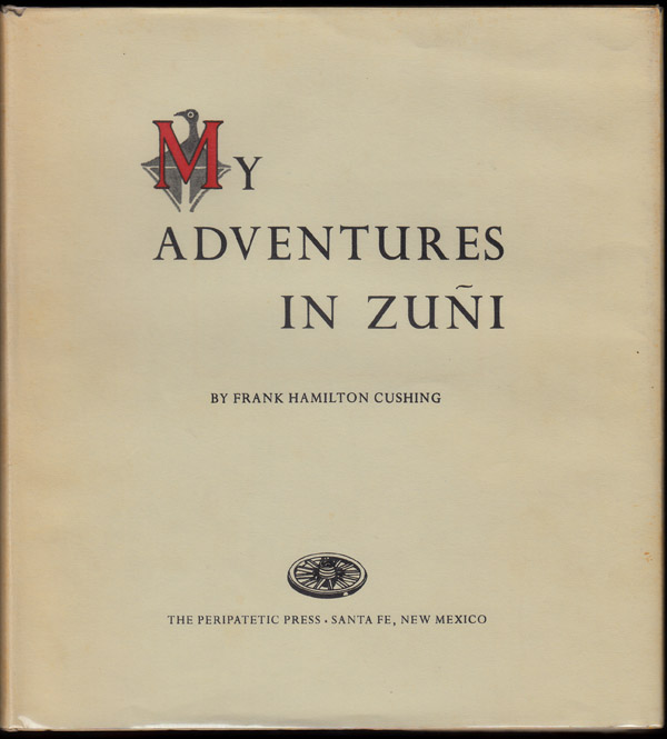 My Adventures in Zuni. Frank Hamilton Cushing.