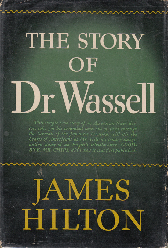 The Story of Dr. Wassell (Signed by author and subject). James Hilton.