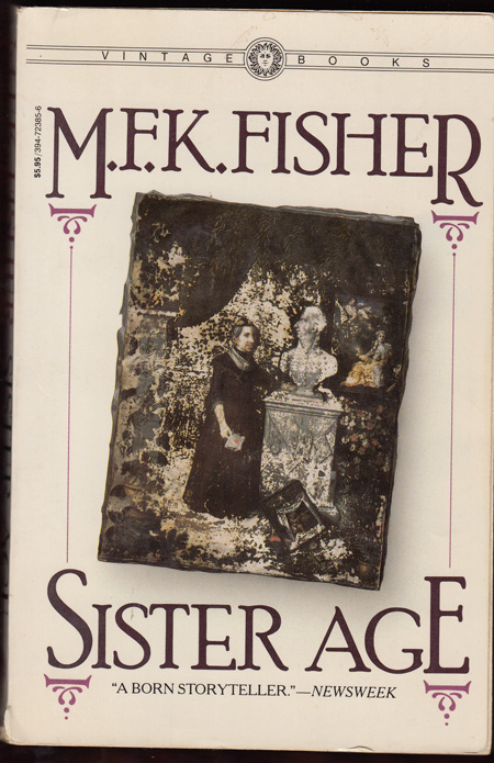 Sister Age (SIGNED). M. F. K. Fisher.