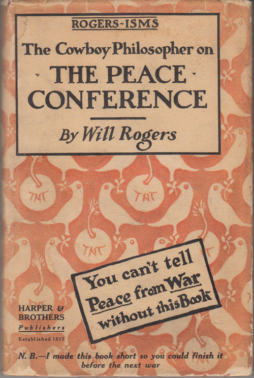 Rogers-isms: The Cowboy Philosopher On The Peace Conference. Will Rogers.