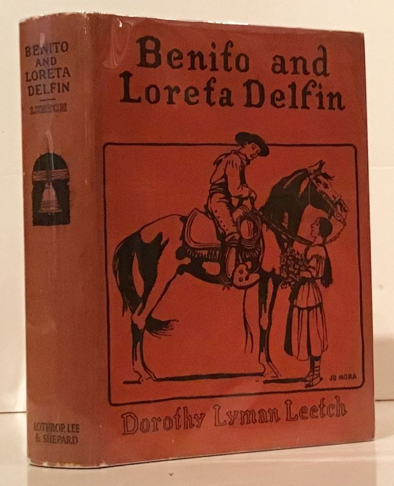 Benito and Loreta Delfin: Children of Alta California. Dorothy Lyman Leetch, Jo Mora.