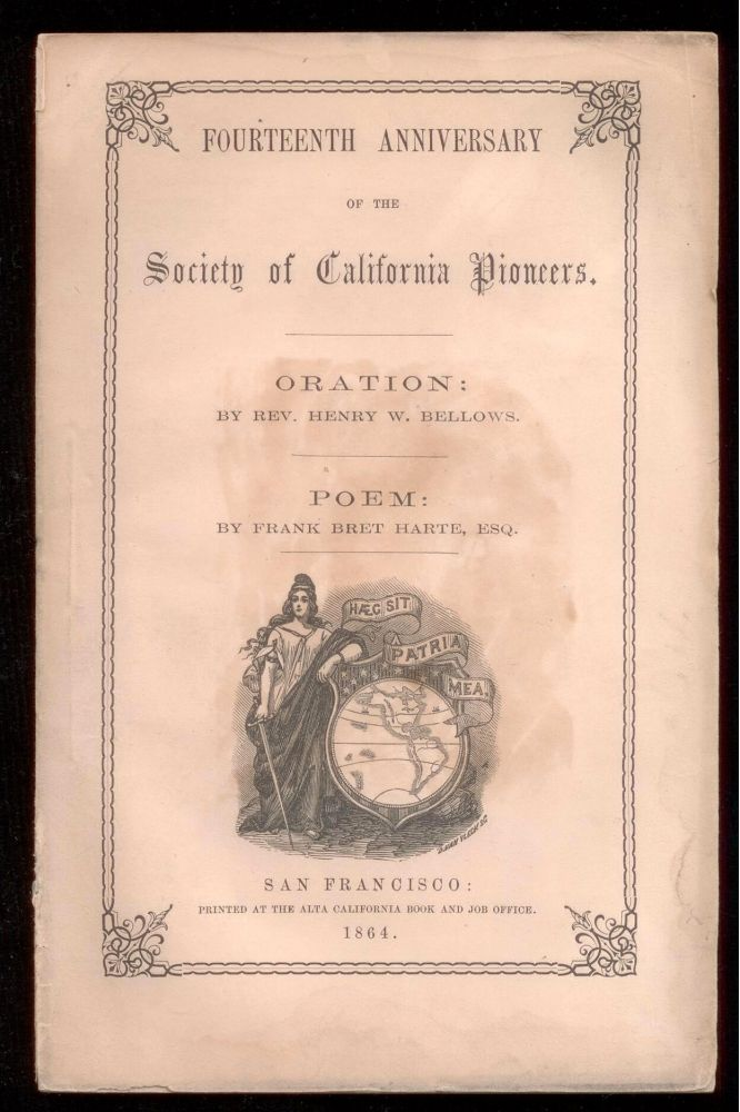 Fourteenth Anniversary of the Society of California Pioneers. Oration; Poem. Frank Bret Harte, Esq., Rev. Henry W. Bellows.