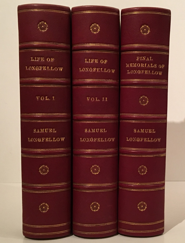 Life of Henry Wadsworth Longfellow With Extracts from his Journals and Correspondence (2 Volumes) together with Final Memorials of Henry Wadsworth Longfellow. Samuel Longfellow.