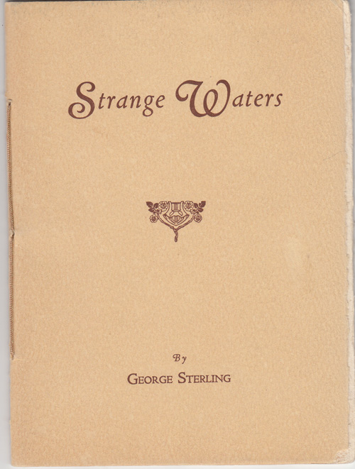 Strange Waters (with author's hand corrections). George Sterling.