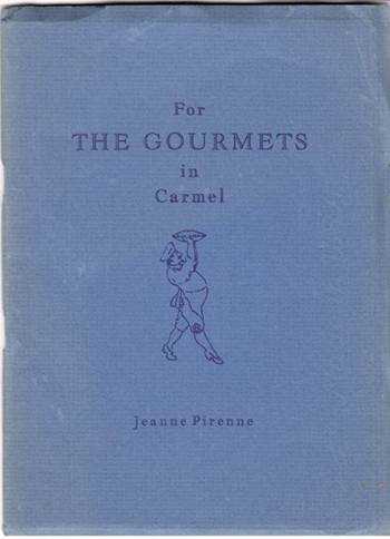 For Gourmets in Carmel (SIGNED). Jeanne Pierenne.