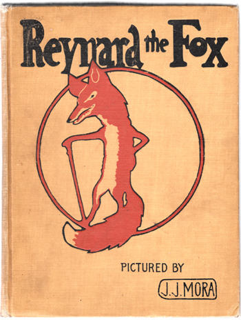 Reynard the Fox. Joseph J. Mora, illustrator.