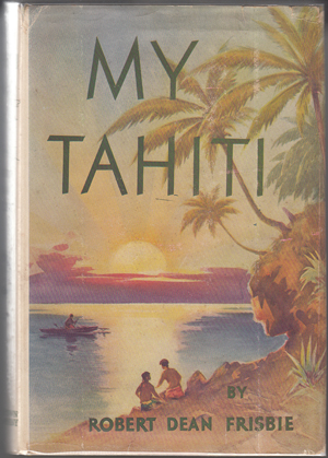 My Tahiti (SIGNED by William S. Hart