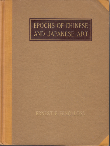 Epochs Of Chinese & Japanese Art An Outline History Of East Asiatic Design (2 volumes