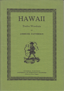 Hawaii: Twelve Woodcuts. Ambrose Patterson.
