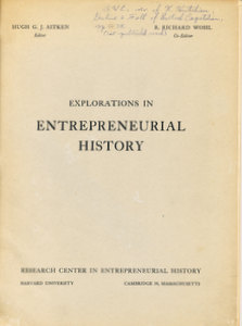 Explorations in Entrepeneurial History (Vol. III, No. 1, October 15, 1950). Hugh G. J. Aitken, R. Richard Wohl.