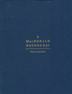A MacDonald Potpourri, Being a Miscelleny of Post-Perusal Pleasures of the John D. MacDonald Books for Bibliophiles, Bibliographers and Bibliomaniacs. Walter Shine, Jean Shine.