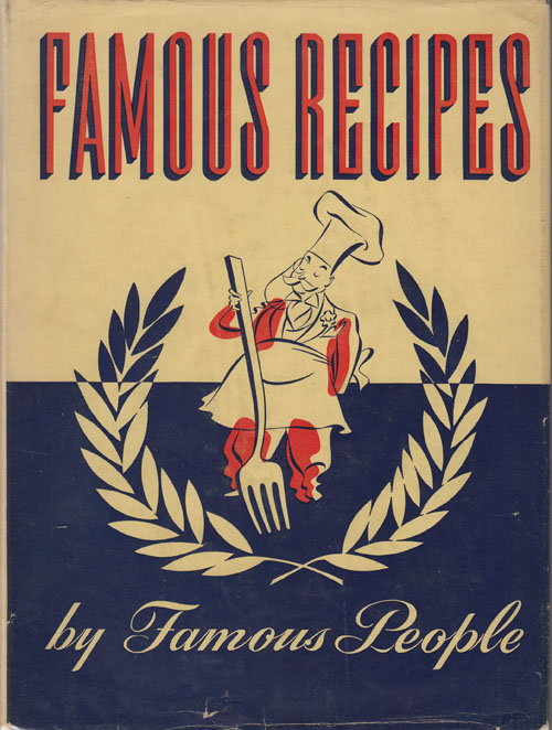 Famous Recipes by Famous People. Herbert Cerwin.