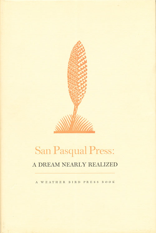 San Pasqual Press: A Dream Nearly Realized. Vance Gerry.