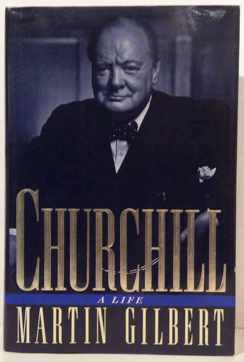 Churchill: A Life (SIGNED). Martin Gilbert.