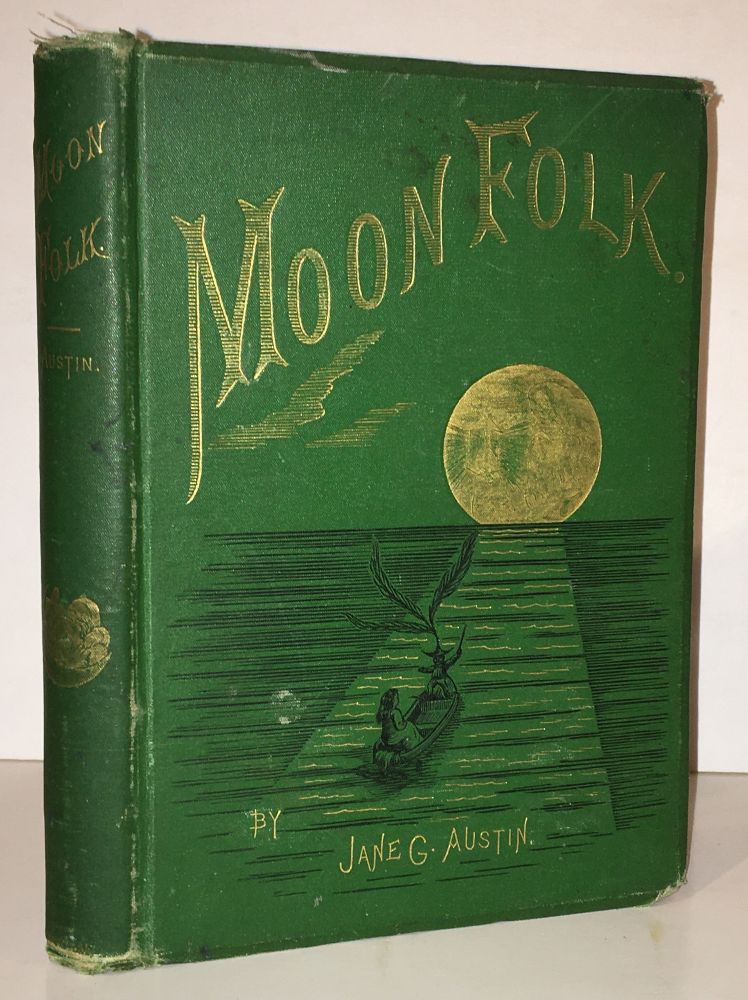 MoonFolk : A True Account of the Home of the Fairy Tales. Jane G. Austin, W J. Linton.