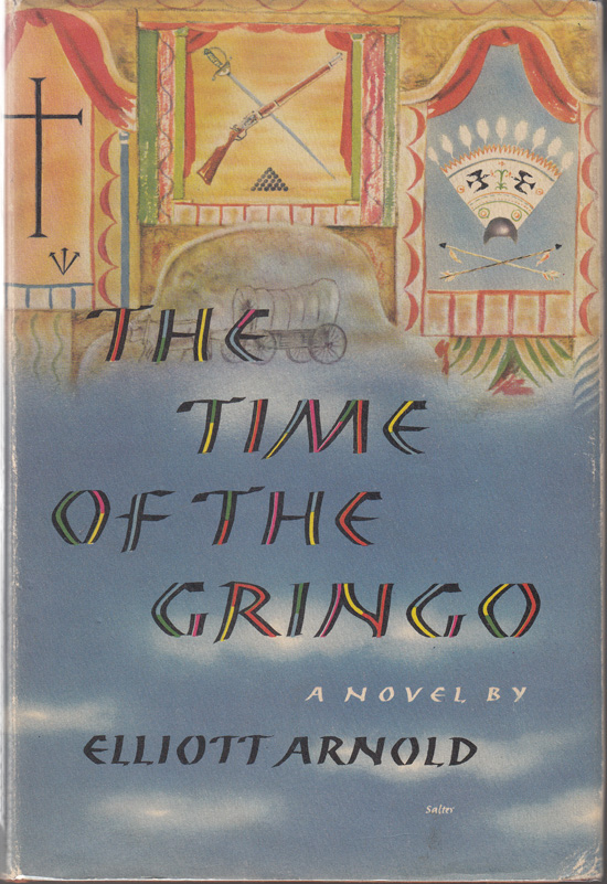 The Time of the Gringo (SIGNED). Elliott Arnold.