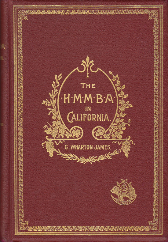The H.M.M.B.A. in California. George Wharton James.