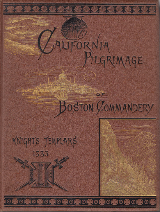 California Pilgrimage of Boston Commandery, Knights Templars August 4 - September 4, 1883