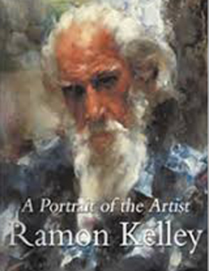 Ramon Kelley: A Portrait of the Artist (SIGNED)