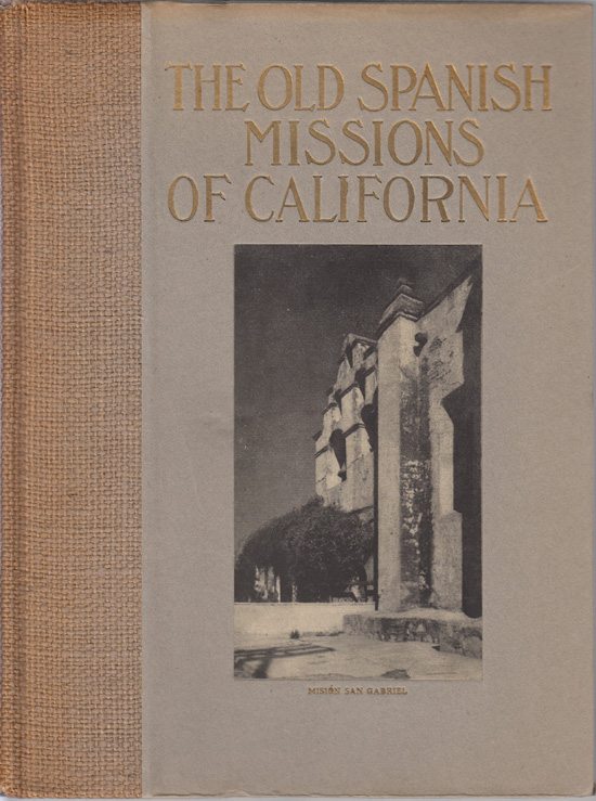 The Old Spanish Missions of California. MISSIONS, Paul Elder.