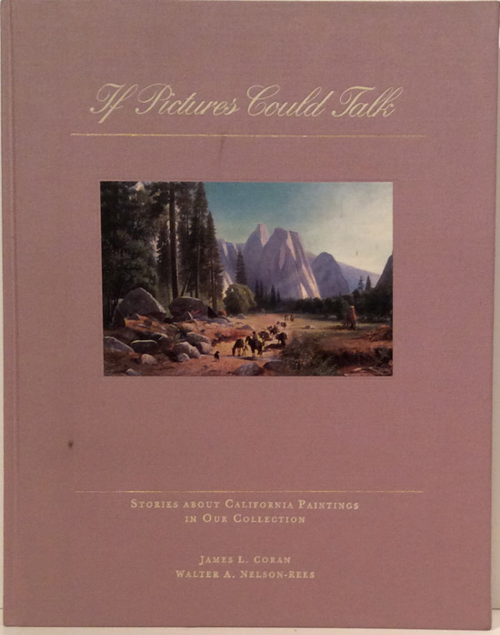 If Pictures Could Talk: Stories About California Paintings in Our Collection (SIGNED