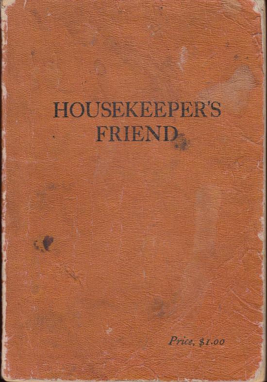 Housekeeper's Friend: A Collection of Tried Recipes Contributed by Various Housekeepers