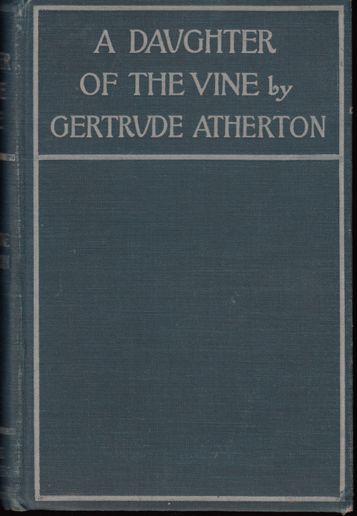 A Daughter of the Vine. Gertrude Atherton.