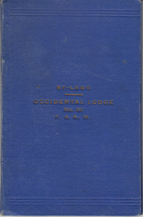 By-Laws of Occidental Lodge, No. 22, F. & A. M. and List of Officers and Members