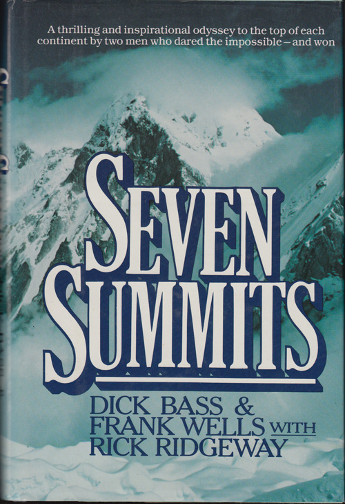 Seven Summits (SIGNED). Dick Bass, Frank Wells, Rick Ridgeway.