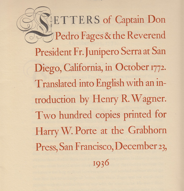 Letters of Captain Don Pedro Fages & the Reverend President Fr. Junipero Serra at San Diego, California, in October 1772. Captain Don Pedro Fages, Reverend President Fr. Junipero Serra, Henry R. Wagner.