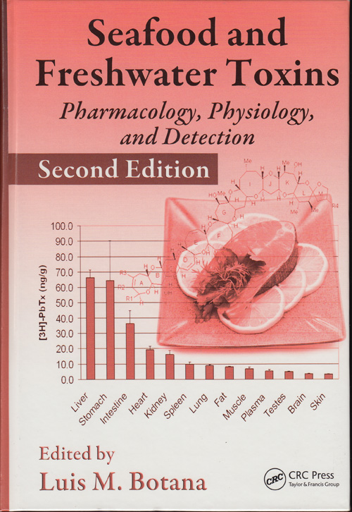 Seafood and Freshwater Toxins: Pharmacology, Physiology, and Detection (Second Edition)