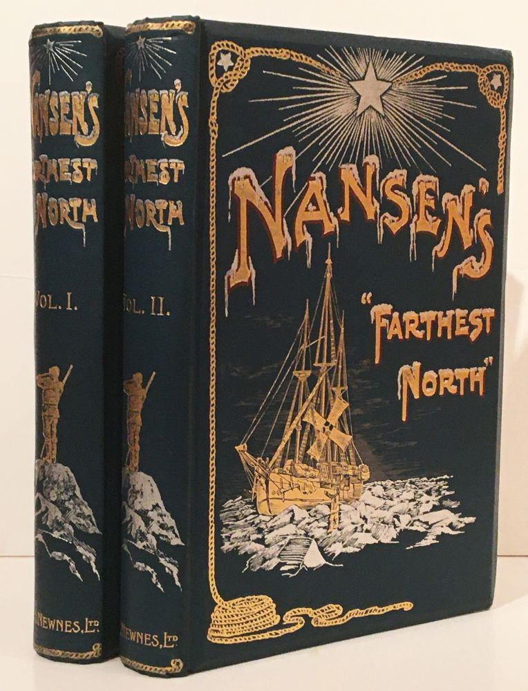 "Farthest North. Being the record of a voyage of exploration of the ship ""Fram"" 1893–96 and of a fifteen months' sleigh journey by Dr. Nansen and Lieut. Johansen (2 volumes). Fridtjof Nansen."