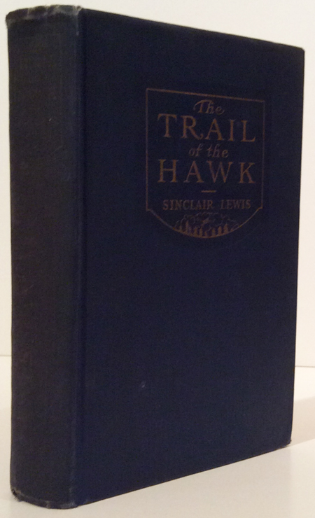 The Trail of the Hawk (SIGNED). Sinclair Lewis.