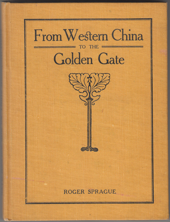 From Western China to the Golden Gate. Roger Sprague.