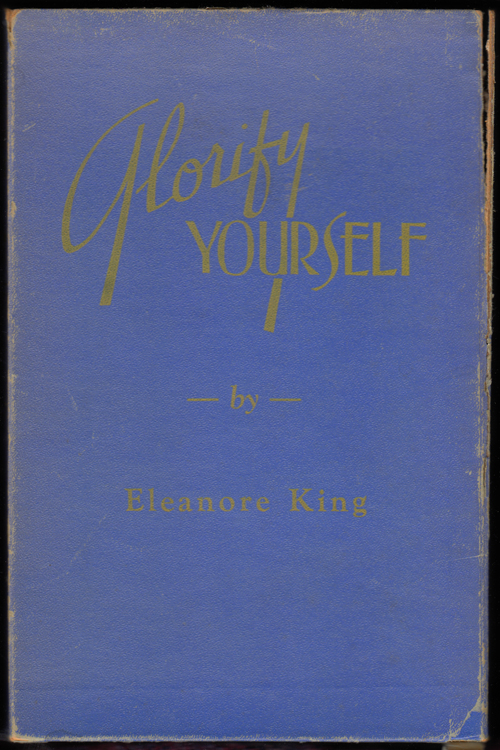 Glorify Yourself by Complete Social Mastery (SIGNED). Eleanore King.