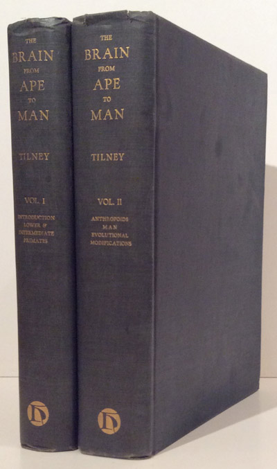 The Brain From Ape to Man: A Contribution to the Study of the Evolution and Development of the Human Brain (2 volumes). Frederick Tilney.