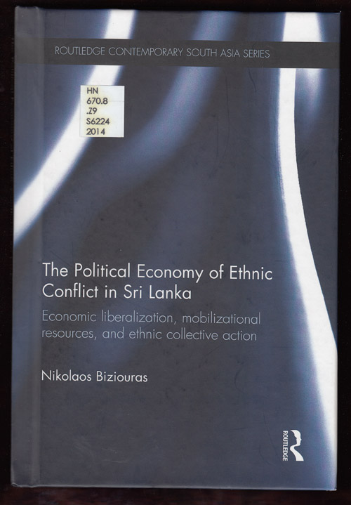 The Political Economy of Ethnic Conflict in Sri Lanka. Nikolaos Biziouras.