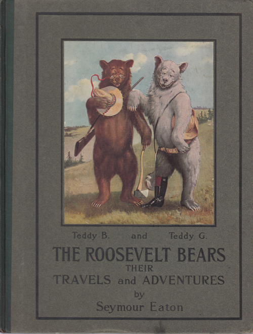 The Roosevelt Bears: Their Travels and Adventures. Seymour Eaton, Paul Piper.