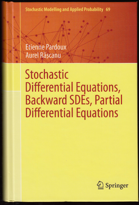 Stochastic Differential Equations, Backward SDEs, Partial Differential  Equations Stochastic Modelling and Applied Probability 69 by Etienne  Pardoux,