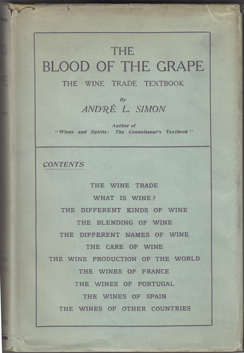 The Blood Of The Grape: The Wine Trade Textbook. Andre Simon.