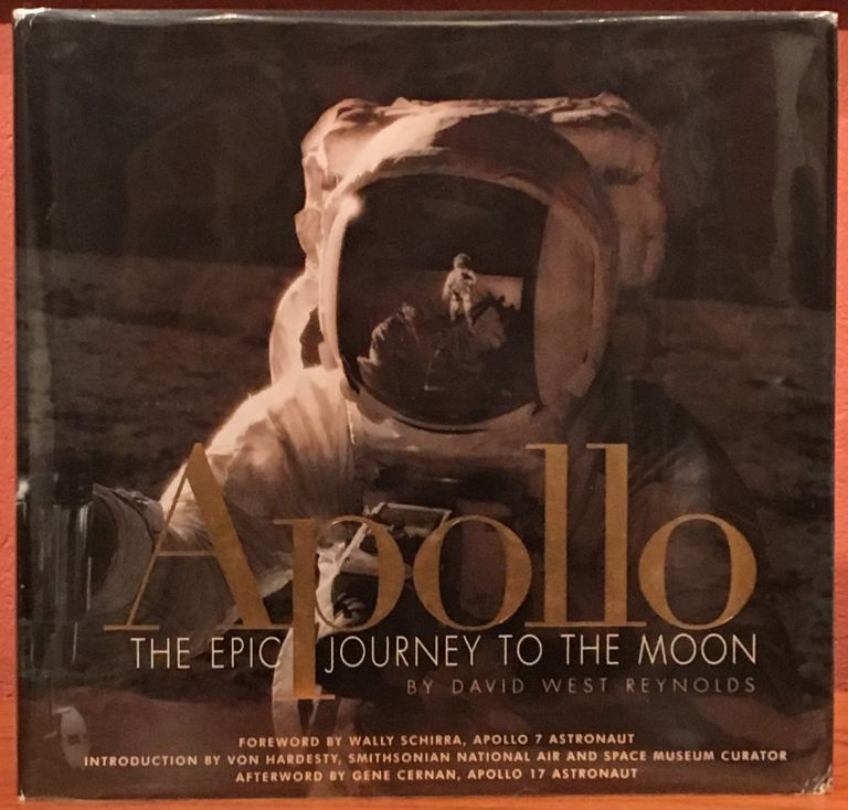 Apollo: The Epic Journey to the Moon (SIGNED by Gene Cernan). David West Reynolds.