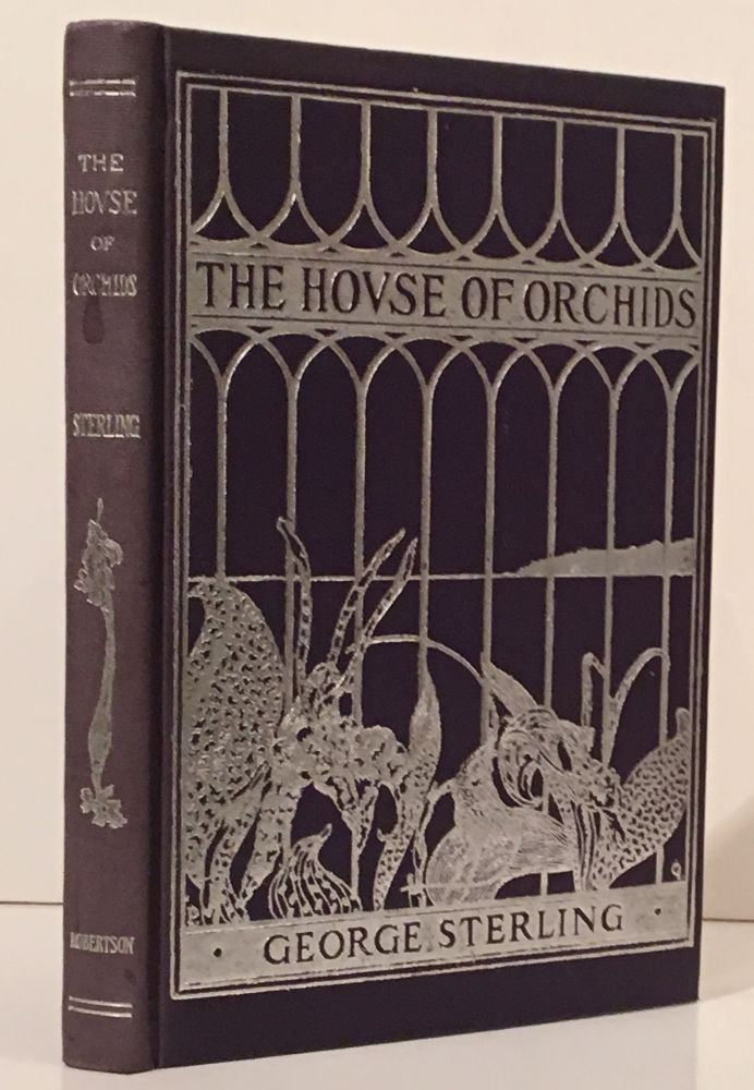 The House of Orchids (with letter SIGNED by author). George Sterling.