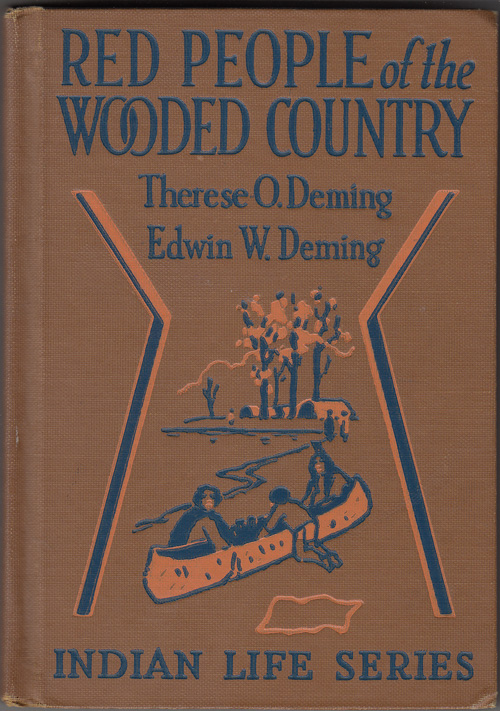 Red People of the Wooded Country (SIGNED with drawing). Therese O. Deming, Edwin W.