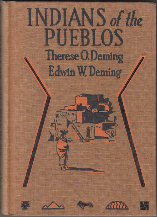 Indians of the Pueblos (SIGNED with drawing). Therese O. Deming, Edwin W.