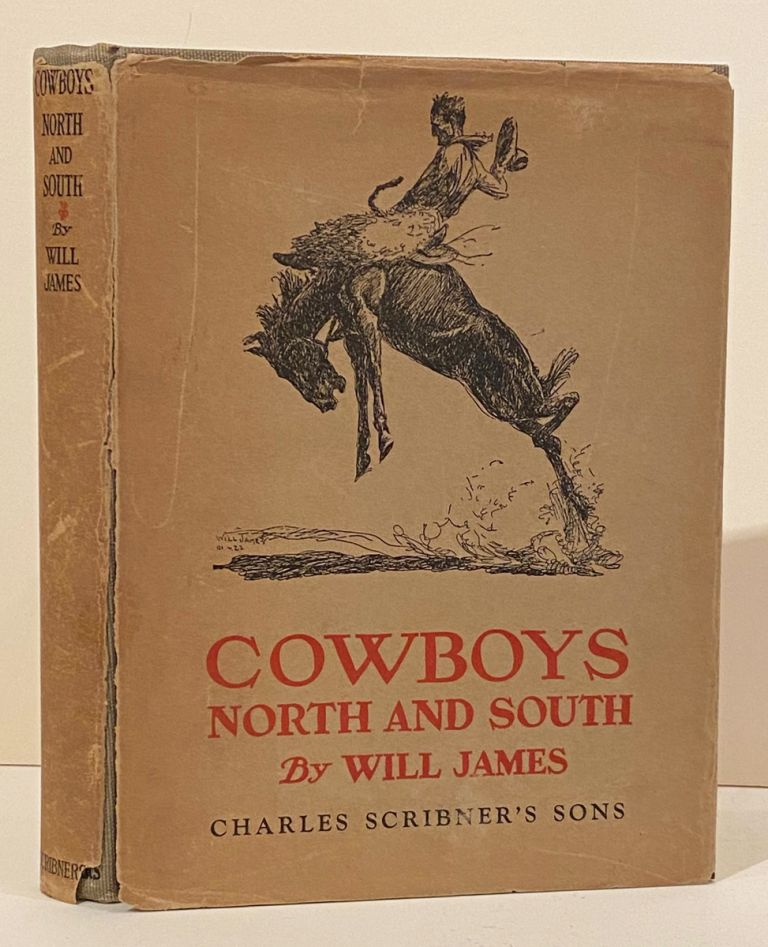 Cowboys North and South (SIGNED). Will James.