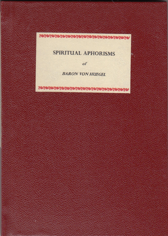 Spiritual Aphorisms of Baron Von Huegel (1 of 36 copies). Baron Von Huegel, Roger R. Hilleary, Paul Tyler Coke, Biblical.