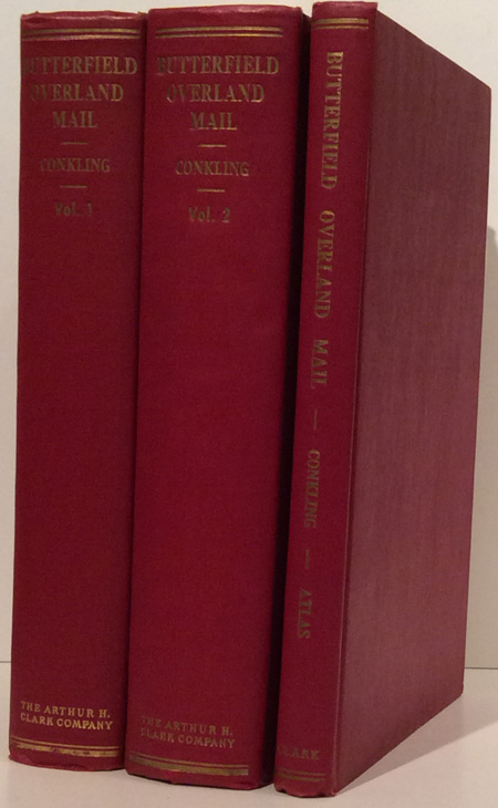 The Butterfield Overland Mail 1857-1869 (Three Volumes). Roscoe P. Conkling, Margaret B. Conkling.