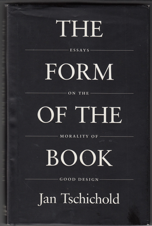 The Form of the Book: Essays on the Morality of Good Design. Jan Tschichold.