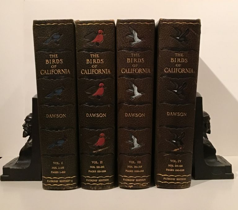 The Birds of California: A Complete and Popular Account of the 580 Species and Subspecies of Birds Found in the State (SIGNED, 4 volumes). William Leon Dawson.