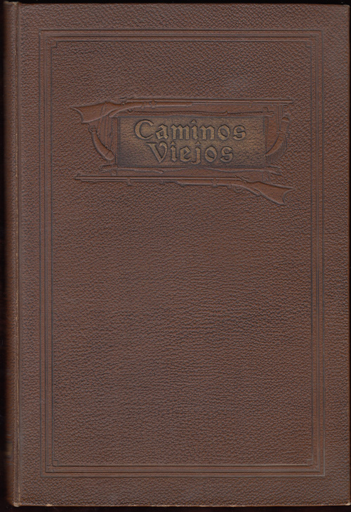 Caminos Viejos: Tales Found in the History of California of Especial Interest to Those Who Love the Valleys, the Hills, and the Canyons of Orange County, its Traditions and its Landmarks (SIGNED). Terry E. Stephenson.